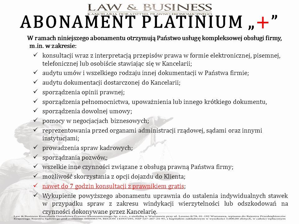 ABONAMENT PLATINIUM + W ramach niniejszego abonamentu otrzymują Państwo usługę kompleksowej obsługi firmy, m.in.