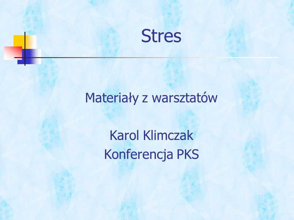 Materiały z warsztatów Karol Klimczak Konferencja PKS Stres