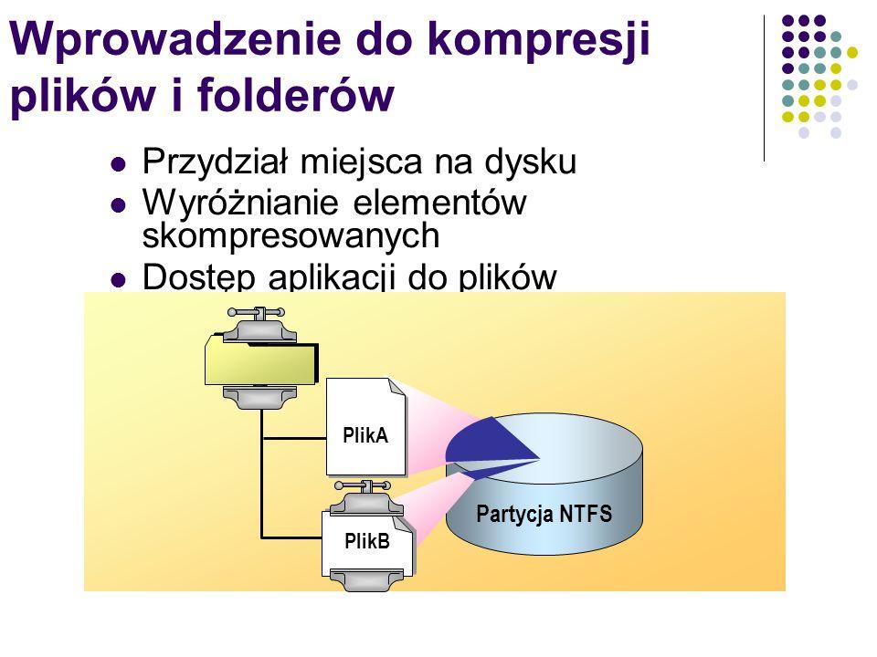 Wprowadzenie do kompresji plików i folderów Przydział miejsca na dysku Wyróżnianie elementów skompresowanych Dostęp aplikacji do plików skompresowanyc