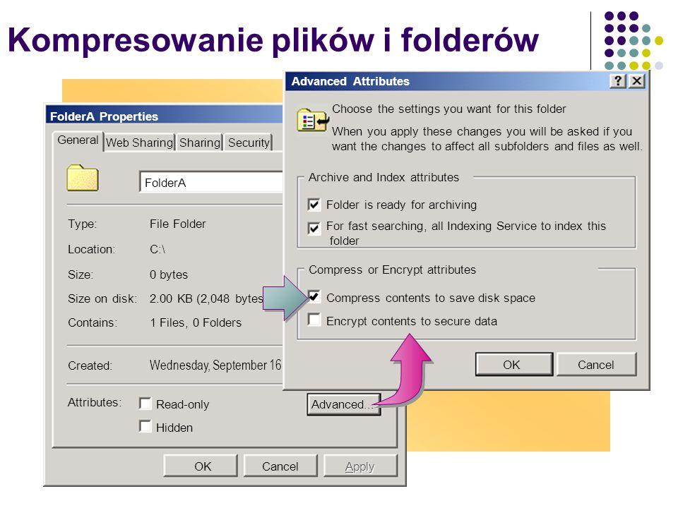 Kompresowanie plików i folderów FolderA Properties General Web SharingSharing Security FolderA Type: Location: Size: Size on disk: Contains: Created: