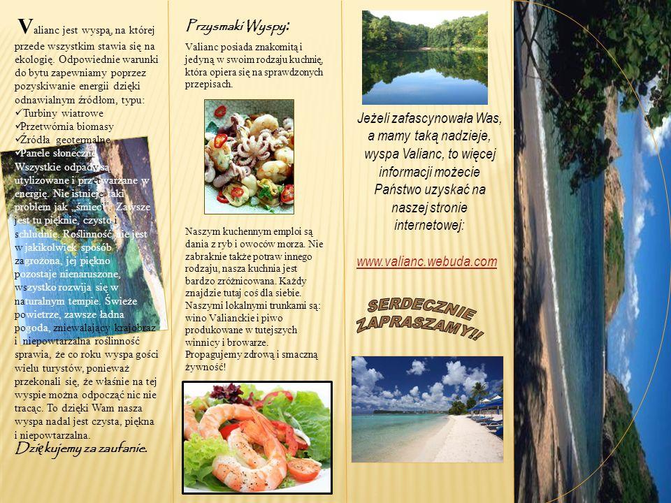 V alianc jest wyspą, na której przede wszystkim stawia się na ekologię. Odpowiednie warunki do bytu zapewniamy poprzez pozyskiwanie energii dzięki odn