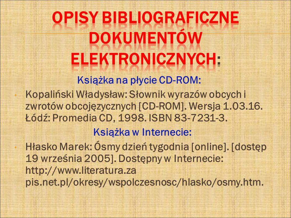 Książka na płycie CD-ROM: Kopaliński Władysław: Słownik wyrazów obcych i zwrotów obcojęzycznych [CD-ROM]. Wersja 1.03.16. Łódź: Promedia CD, 1998. ISB