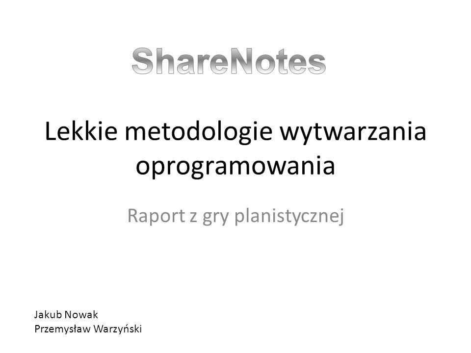 Lekkie metodologie wytwarzania oprogramowania Raport z gry planistycznej Jakub Nowak Przemysław Warzyński