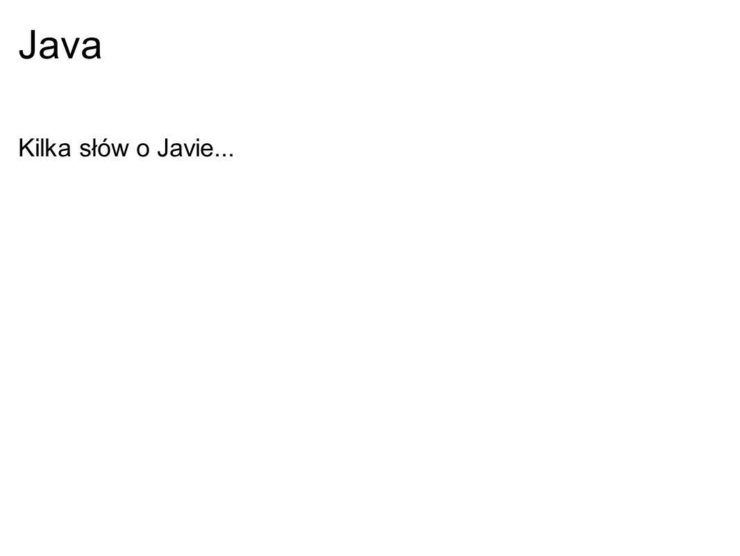 Java Kilka słów o Javie...
