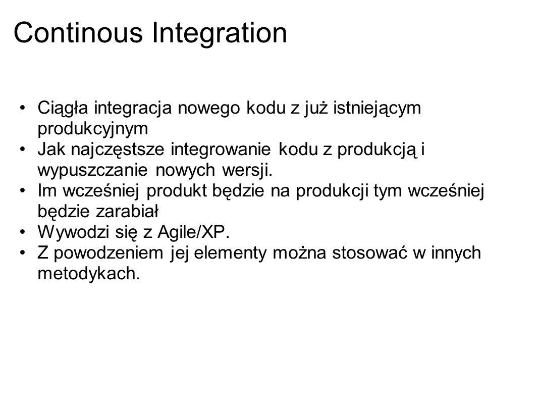 Continous Integration Ciągła integracja nowego kodu z już istniejącym produkcyjnym Jak najczęstsze integrowanie kodu z produkcją i wypuszczanie nowych