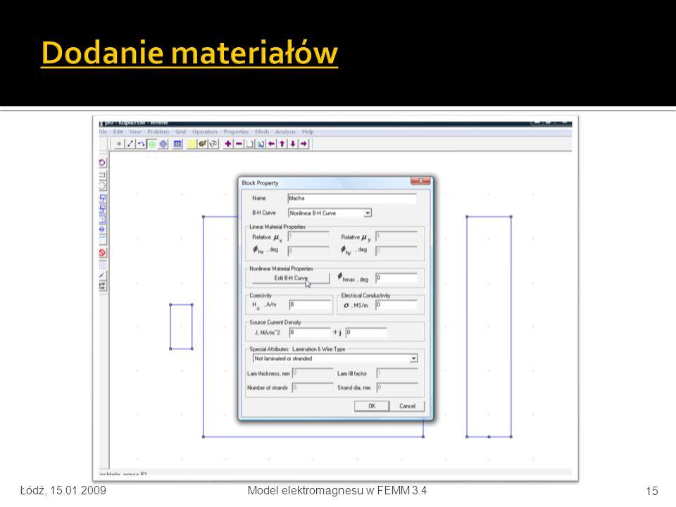 Łódź, 15.01.2009Model elektromagnesu w FEMM 3.4 15