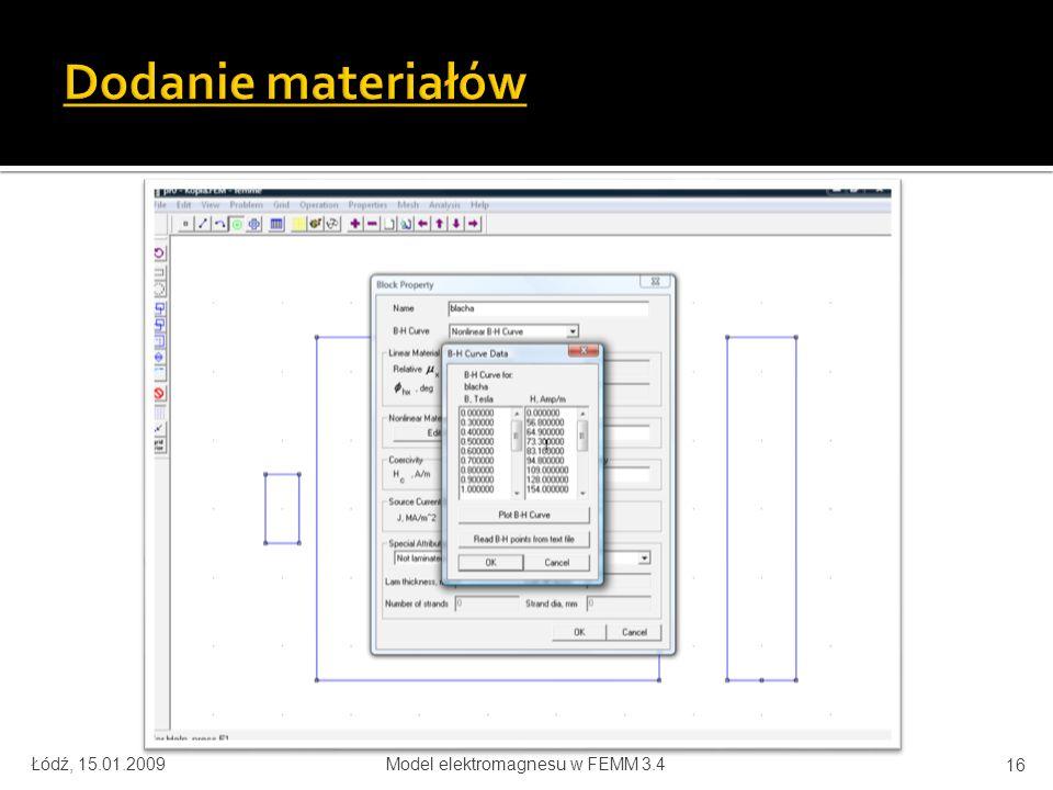 Łódź, 15.01.2009Model elektromagnesu w FEMM 3.4 16