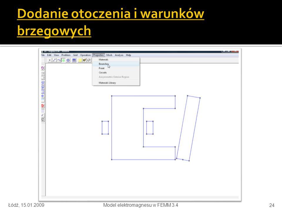 Łódź, 15.01.2009Model elektromagnesu w FEMM 3.4 24