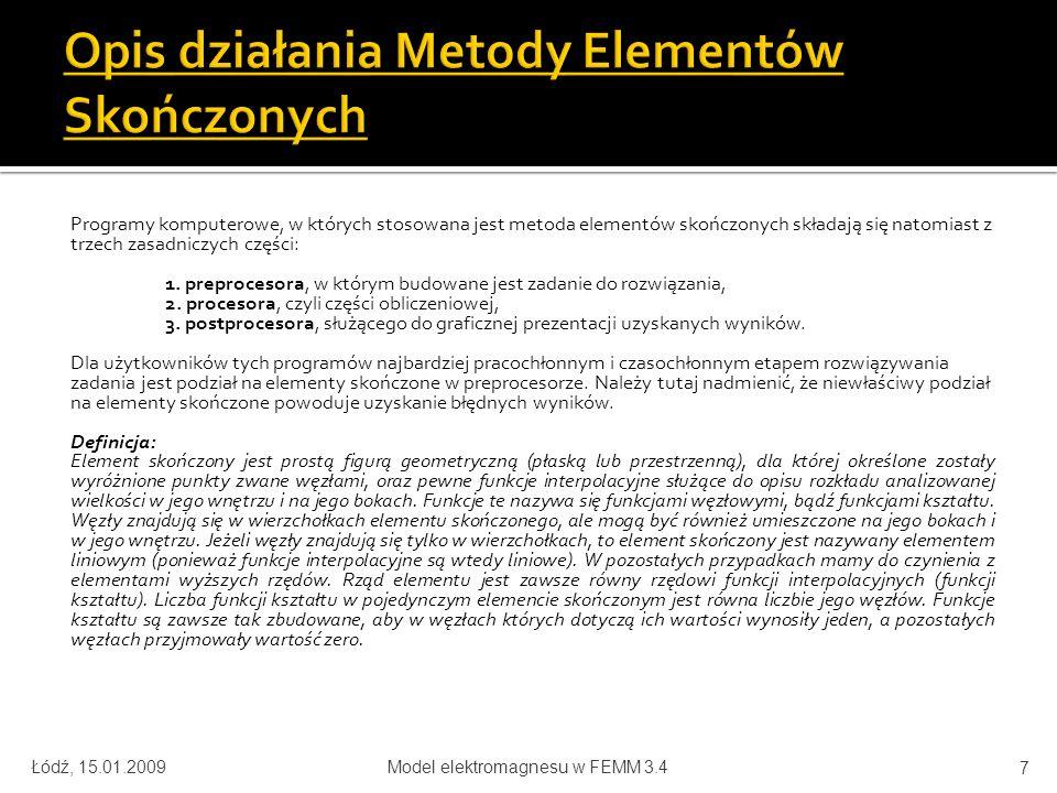 Obliczenie gęstości prądu: Łódź, 15.01.2009Model elektromagnesu w FEMM 3.4 18