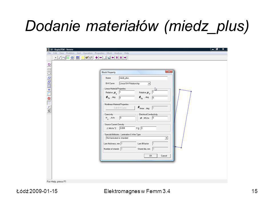 Łódź 2009-01-15Elektromagnes w Femm 3.415 Dodanie materiałów (miedz_plus)