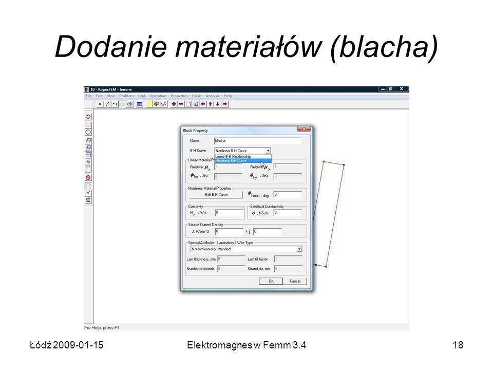 Łódź 2009-01-15Elektromagnes w Femm 3.418 Dodanie materiałów (blacha)
