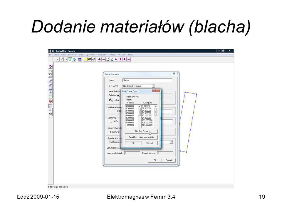 Łódź 2009-01-15Elektromagnes w Femm 3.419 Dodanie materiałów (blacha)