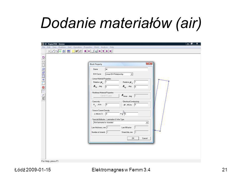 Łódź 2009-01-15Elektromagnes w Femm 3.421 Dodanie materiałów (air)