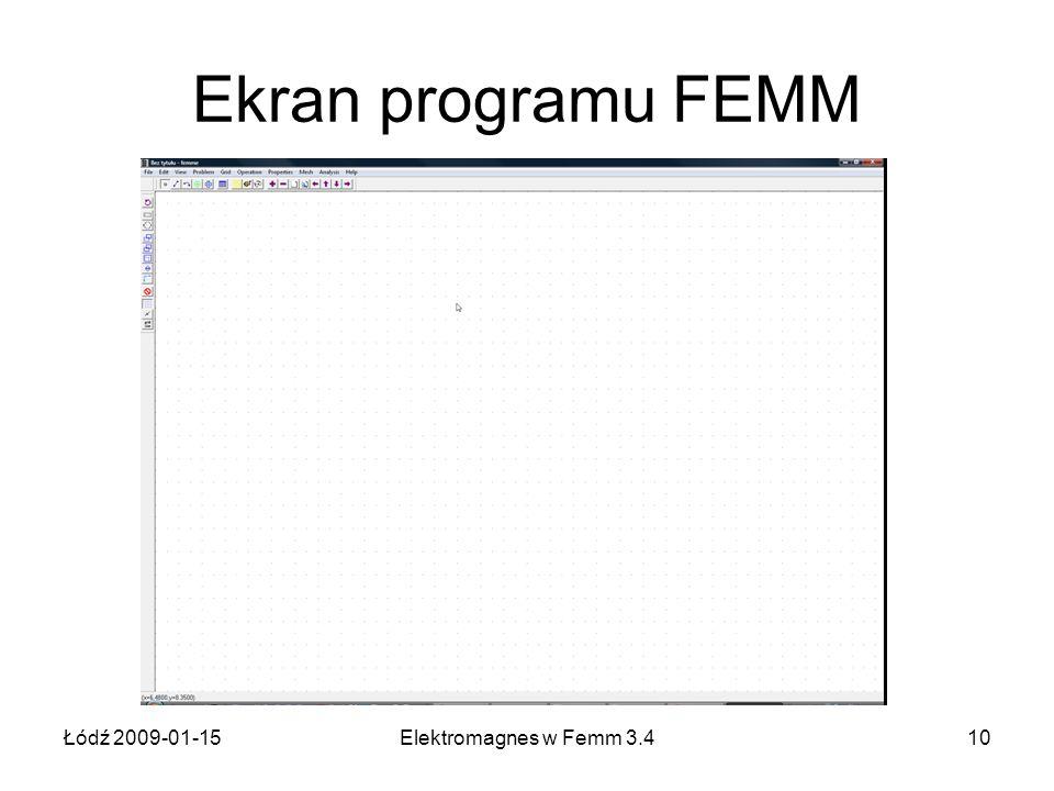 Łódź 2009-01-15Elektromagnes w Femm 3.410 Ekran programu FEMM