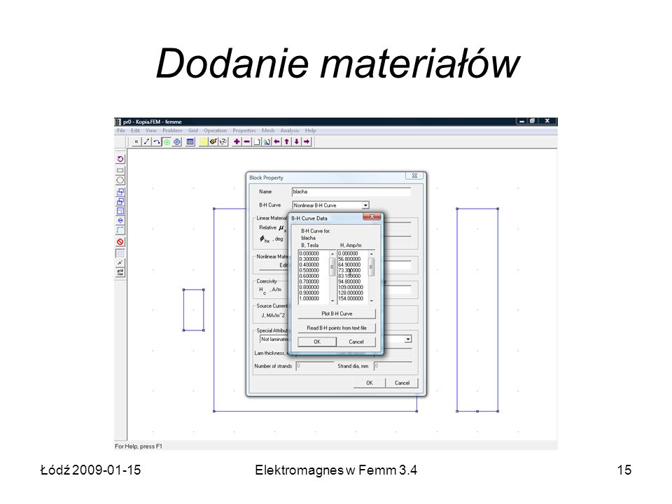 Łódź 2009-01-15Elektromagnes w Femm 3.415 Dodanie materiałów
