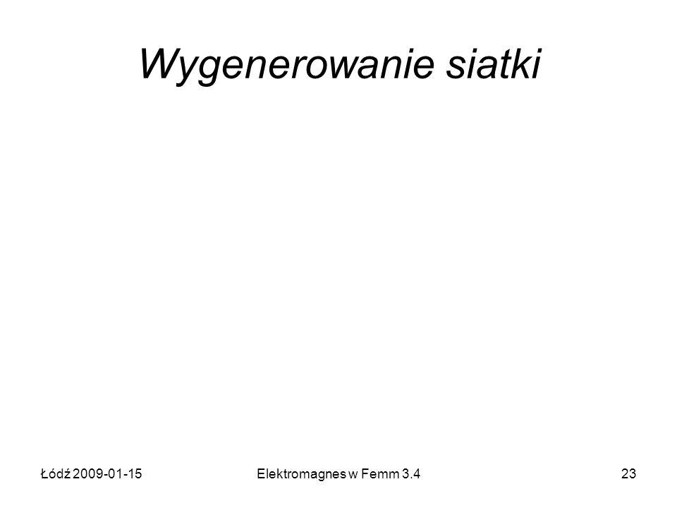 Łódź 2009-01-15Elektromagnes w Femm 3.423 Wygenerowanie siatki