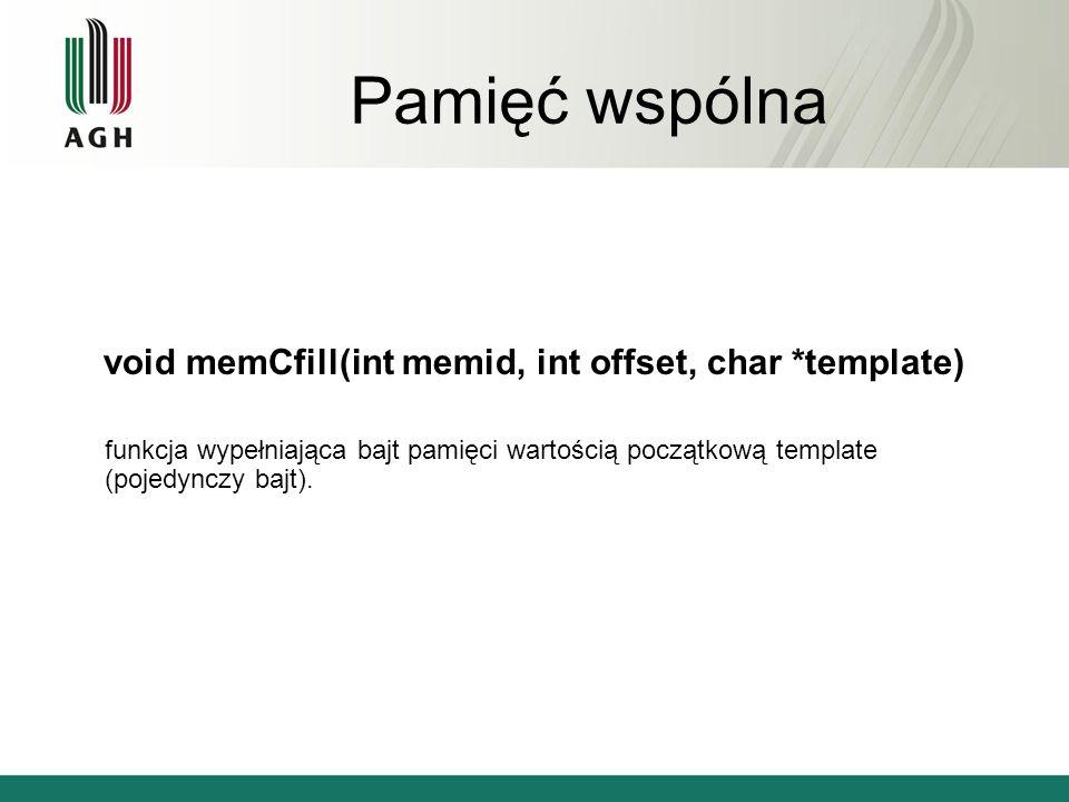 Pamięć wspólna int memCdel (int memid, int offset) funkcja odpowiedzialna za usunięcie obszaru pamięci wspólnej.