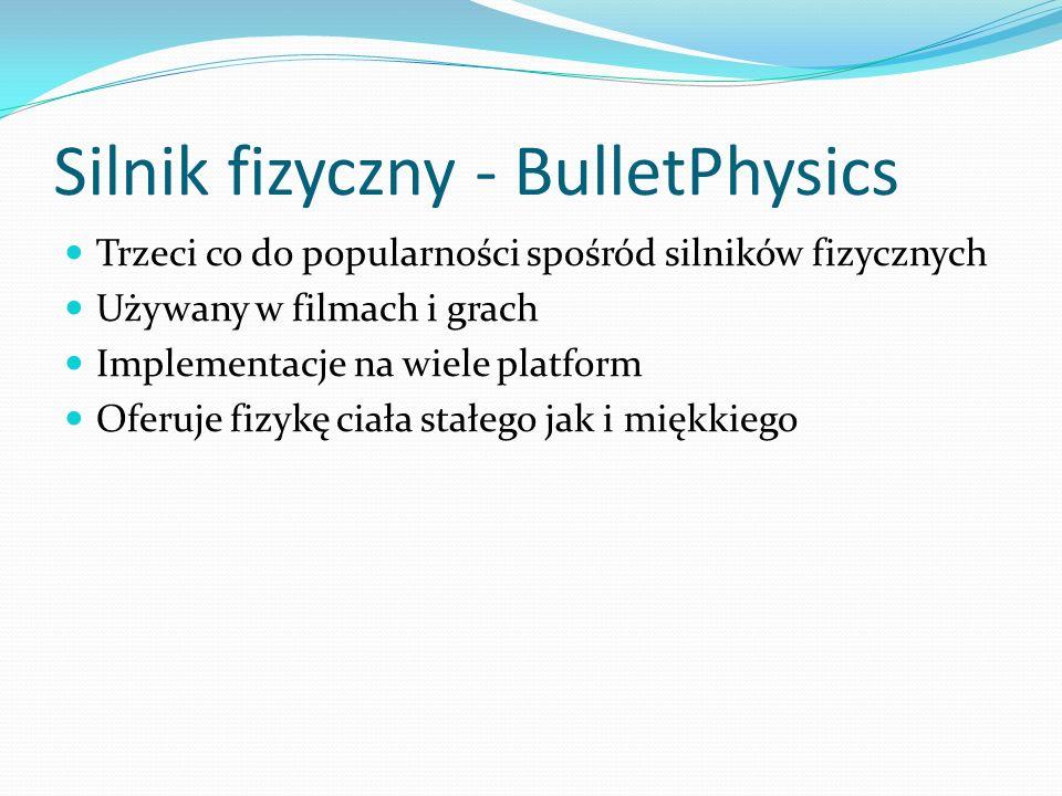 BulletPhysics Opisujemy uproszczony świat w postaci bulletowych typów: Kul, elipsoid, prostopadłościanów Opisujemy relacje miedzy nimi różnego typu zawiasy algorytmy przetwarzania zderzeń silnik sam przelicza zderzenia i odpowiednio reaguje