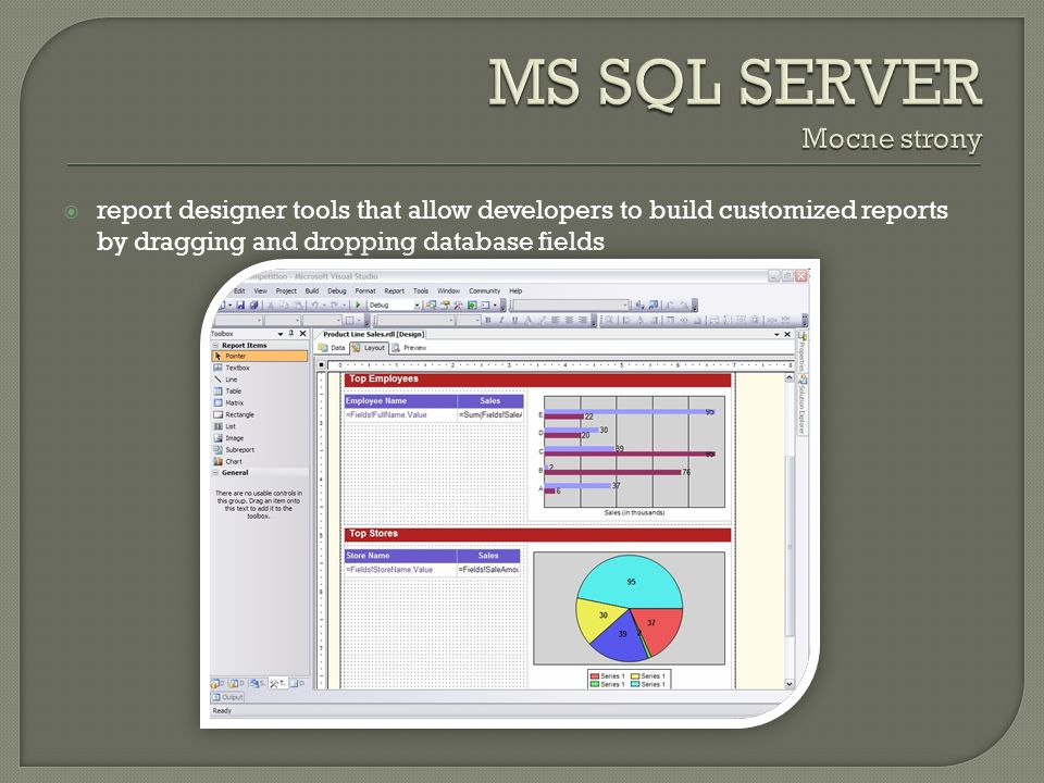 report designer tools that allow developers to build customized reports by dragging and dropping database fields