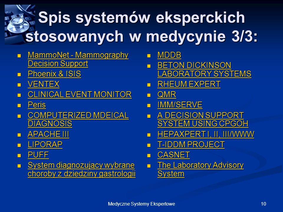 10Medyczne Systemy Ekspertowe Spis systemów eksperckich stosowanych w medycynie 3/3: MammoNet - Mammography Decision Support MammoNet - Mammography De