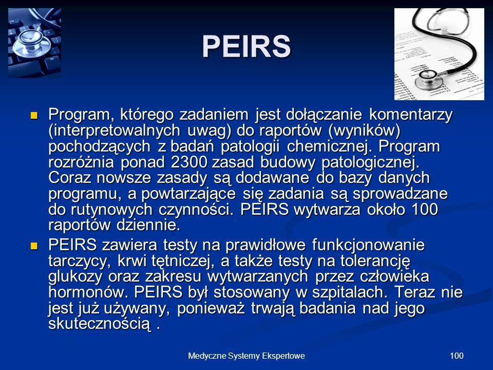 100Medyczne Systemy Ekspertowe PEIRS Program, którego zadaniem jest dołączanie komentarzy (interpretowalnych uwag) do raportów (wyników) pochodzących