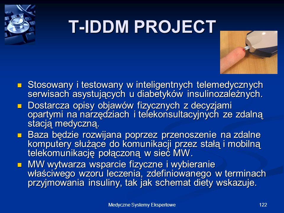122Medyczne Systemy Ekspertowe T-IDDM PROJECT Stosowany i testowany w inteligentnych telemedycznych serwisach asystujących u diabetyków insulinozależn