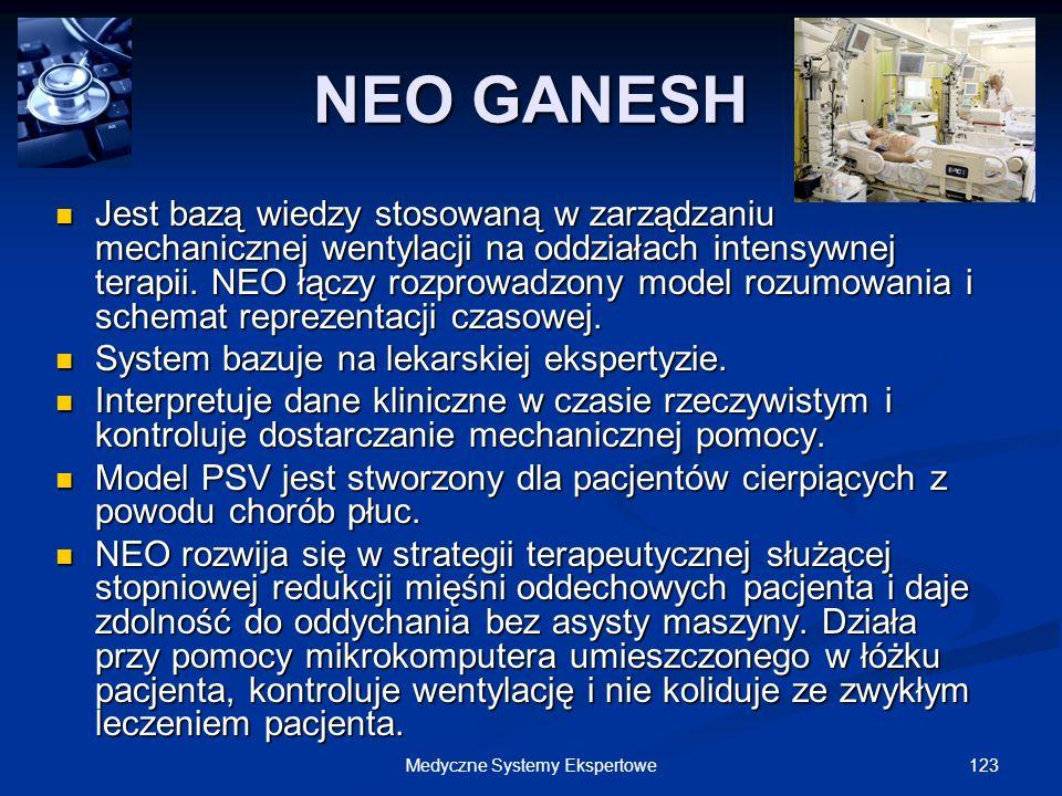 123Medyczne Systemy Ekspertowe NEO GANESH Jest bazą wiedzy stosowaną w zarządzaniu mechanicznej wentylacji na oddziałach intensywnej terapii. NEO łącz