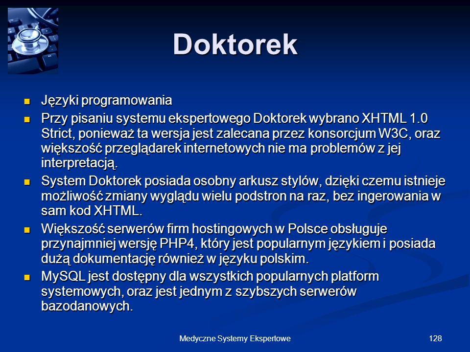 128Medyczne Systemy Ekspertowe Języki programowania Języki programowania Przy pisaniu systemu ekspertowego Doktorek wybrano XHTML 1.0 Strict, ponieważ