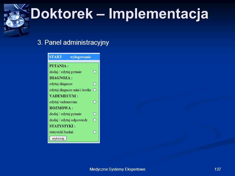 137Medyczne Systemy Ekspertowe Doktorek – Implementacja Doktorek – Implementacja 3. Panel administracyjny