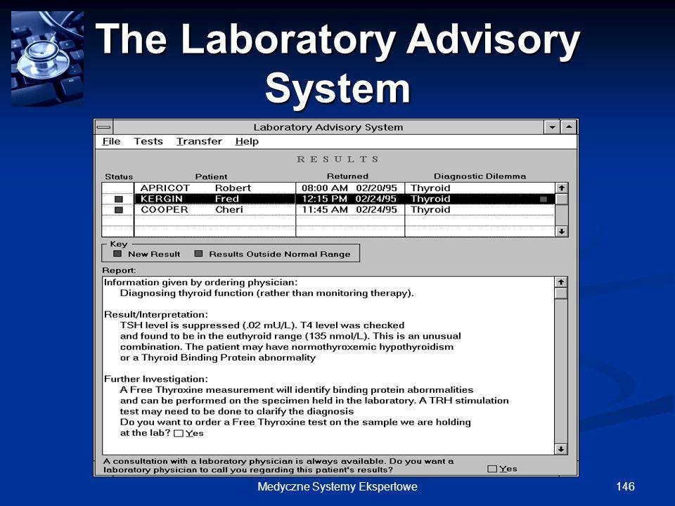 146Medyczne Systemy Ekspertowe The Laboratory Advisory System
