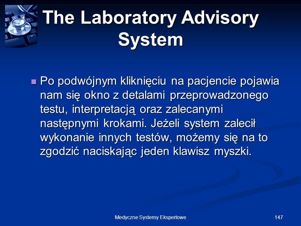 147Medyczne Systemy Ekspertowe The Laboratory Advisory System Po podwójnym kliknięciu na pacjencie pojawia nam się okno z detalami przeprowadzonego te