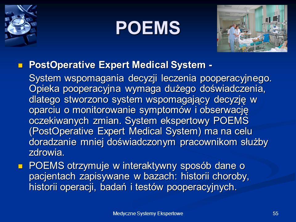 55Medyczne Systemy Ekspertowe POEMS PostOperative Expert Medical System - PostOperative Expert Medical System - System wspomagania decyzji leczenia po
