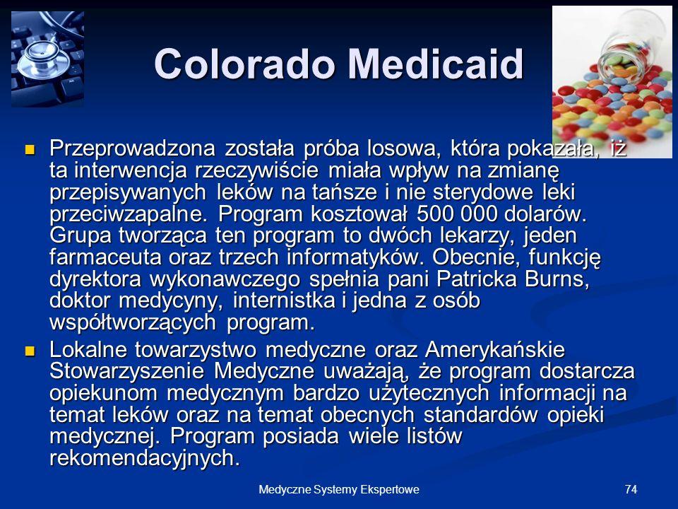 74Medyczne Systemy Ekspertowe Colorado Medicaid Przeprowadzona została próba losowa, która pokazała, iż ta interwencja rzeczywiście miała wpływ na zmi