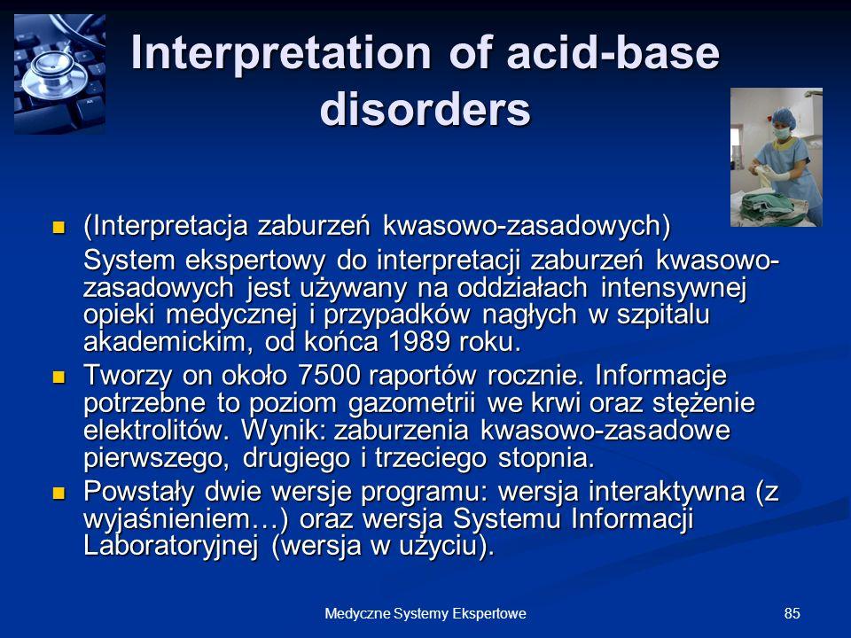 85Medyczne Systemy Ekspertowe Interpretation of acid-base disorders (Interpretacja zaburzeń kwasowo-zasadowych) (Interpretacja zaburzeń kwasowo-zasado