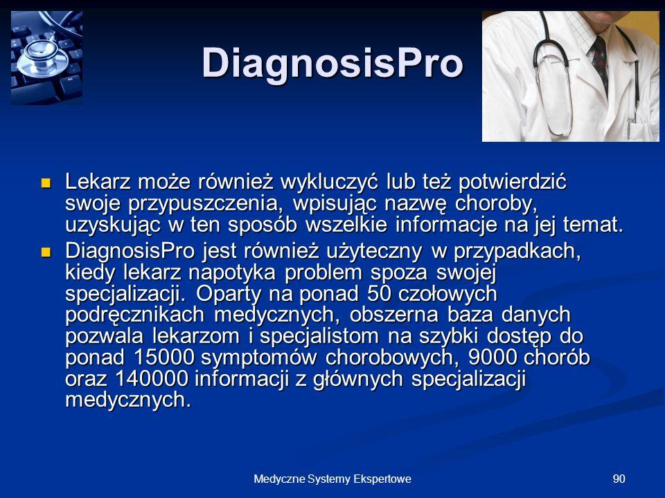90Medyczne Systemy Ekspertowe DiagnosisPro Lekarz może również wykluczyć lub też potwierdzić swoje przypuszczenia, wpisując nazwę choroby, uzyskując w