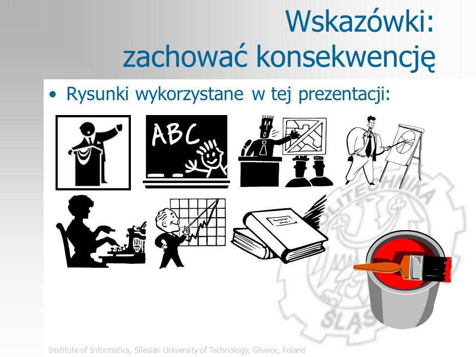 Institute of Informatics, Silesian University of Technology, Gliwice, Poland Wskazówki: grafika Stosuj wizualizację swoich danych DOBRZE