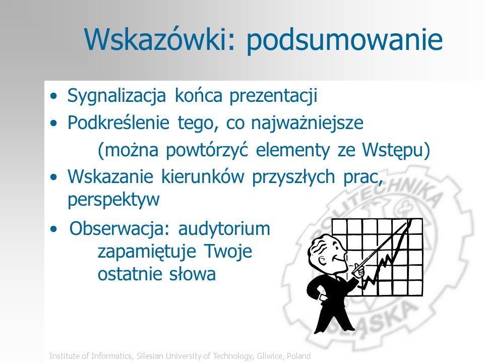Institute of Informatics, Silesian University of Technology, Gliwice, Poland Wskazówki: zachować konsekwencję Rysunki wykorzystane w tej prezentacji: