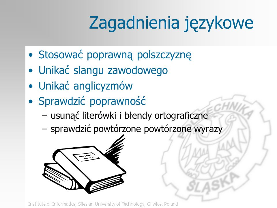Institute of Informatics, Silesian University of Technology, Gliwice, Poland Wskazówki: podsumowanie Sygnalizacja końca prezentacji Podkreślenie tego,