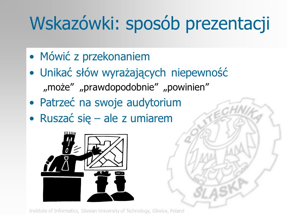 Institute of Informatics, Silesian University of Technology, Gliwice, Poland Wskazówki: plan wystąpienia Plan wystąpienia: jako jedna z pierwszych pla