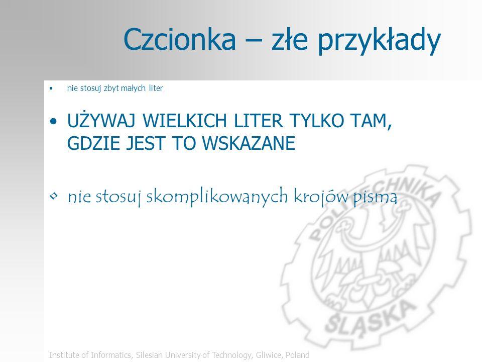 Institute of Informatics, Silesian University of Technology, Gliwice, Poland Wskazówki: czcionka Używaj czcionki co najmniej 18 pkt ten tekst to 28 pk