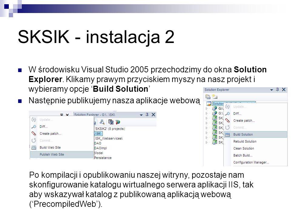 SKSIK - instalacja 2 W środowisku Visual Studio 2005 przechodzimy do okna Solution Explorer. Klikamy prawym przyciskiem myszy na nasz projekt i wybier