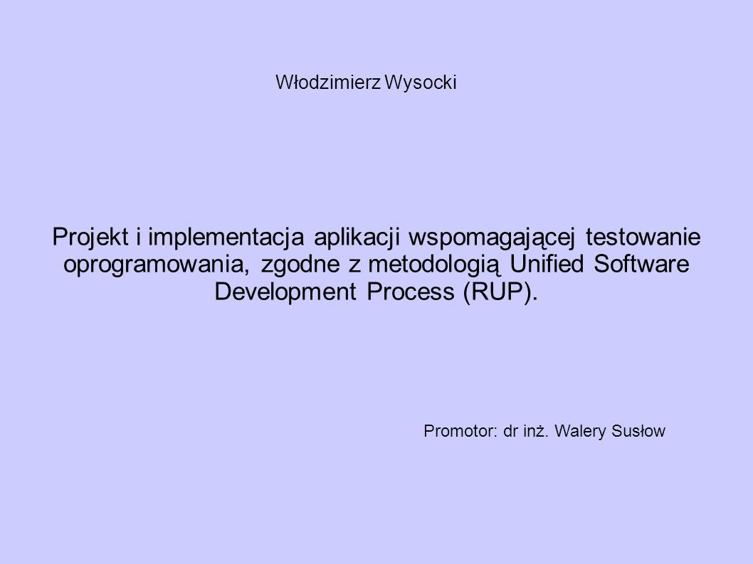 Projekt i implementacja aplikacji wspomagającej testowanie oprogramowania, zgodne z metodologią Unified Software Development Process (RUP).