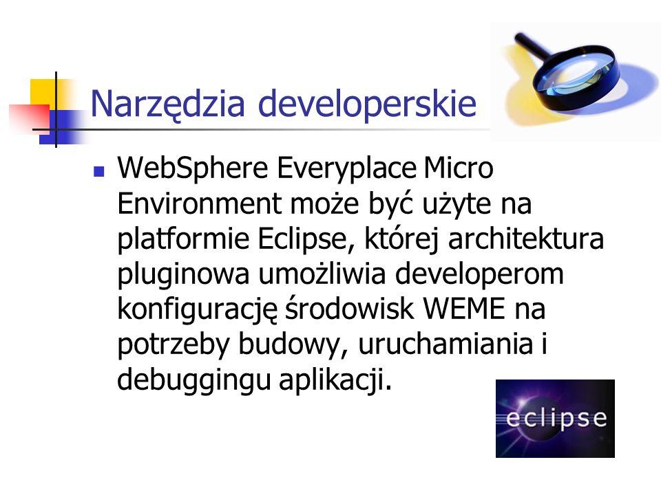 Narzędzia developerskie WebSphere Everyplace Micro Environment może być użyte na platformie Eclipse, której architektura pluginowa umożliwia developer