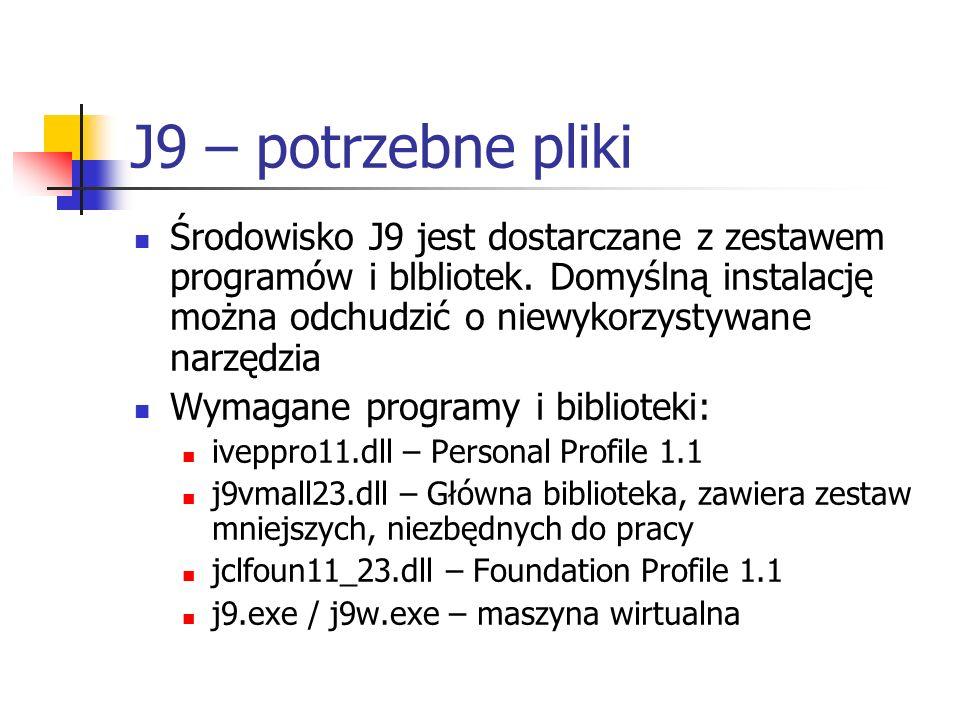 J9 – potrzebne pliki Środowisko J9 jest dostarczane z zestawem programów i blbliotek. Domyślną instalację można odchudzić o niewykorzystywane narzędzi