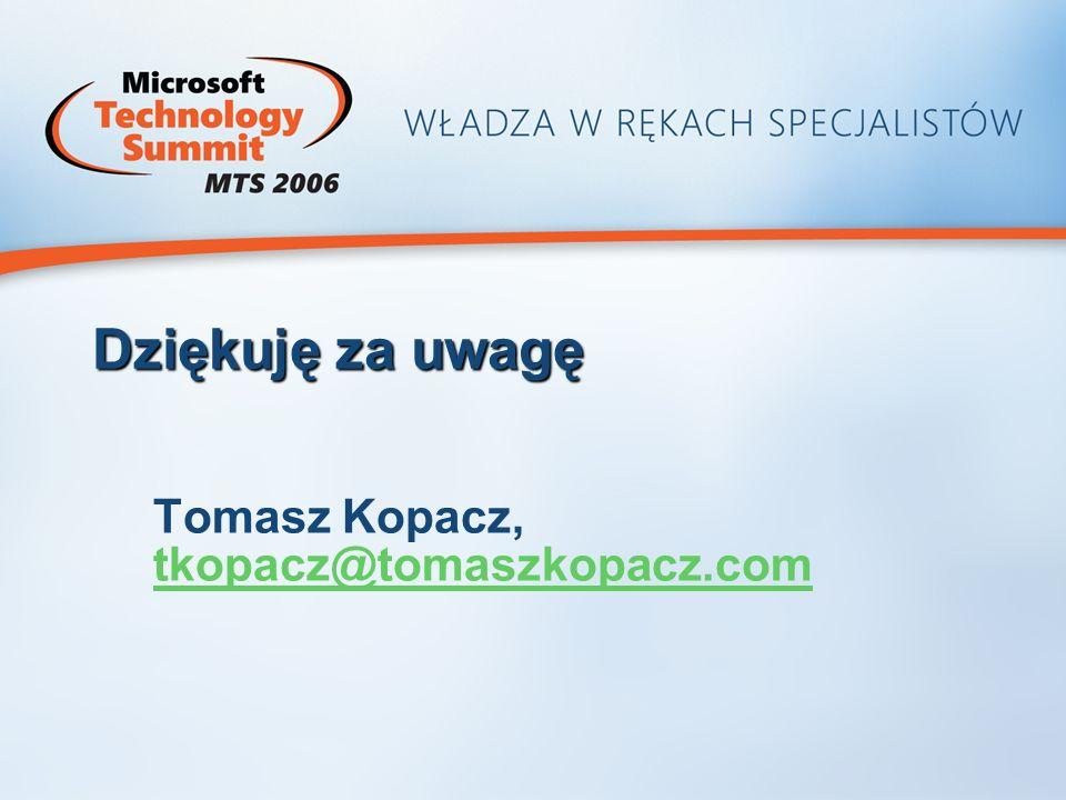 Dziękuję za uwagę Tomasz Kopacz, tkopacz@tomaszkopacz.com tkopacz@tomaszkopacz.com