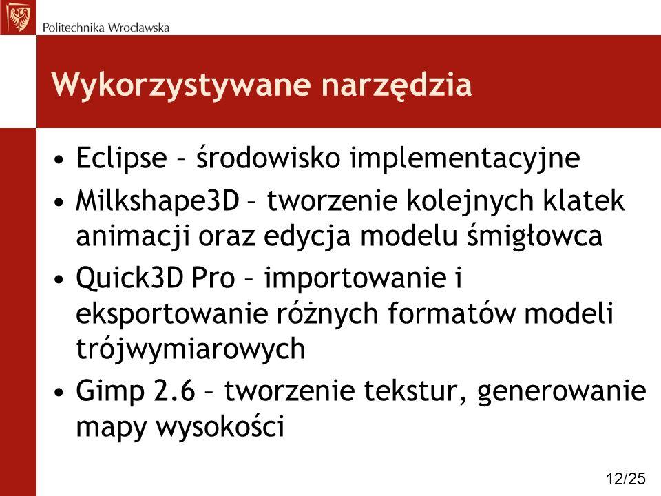 Wykorzystywane narzędzia Eclipse – środowisko implementacyjne Milkshape3D – tworzenie kolejnych klatek animacji oraz edycja modelu śmigłowca Quick3D Pro – importowanie i eksportowanie różnych formatów modeli trójwymiarowych Gimp 2.6 – tworzenie tekstur, generowanie mapy wysokości 12/25