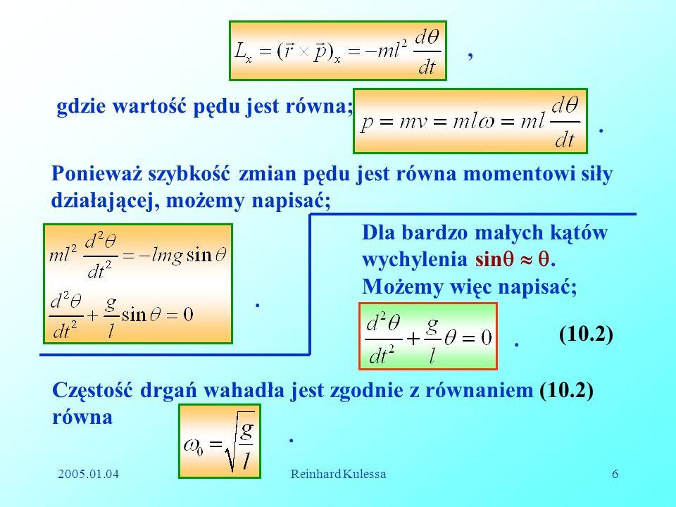 2005.01.04Reinhard Kulessa6, gdzie wartość pędu jest równa;. Ponieważ szybkość zmian pędu jest równa momentowi siły działającej, możemy napisać;. Dla