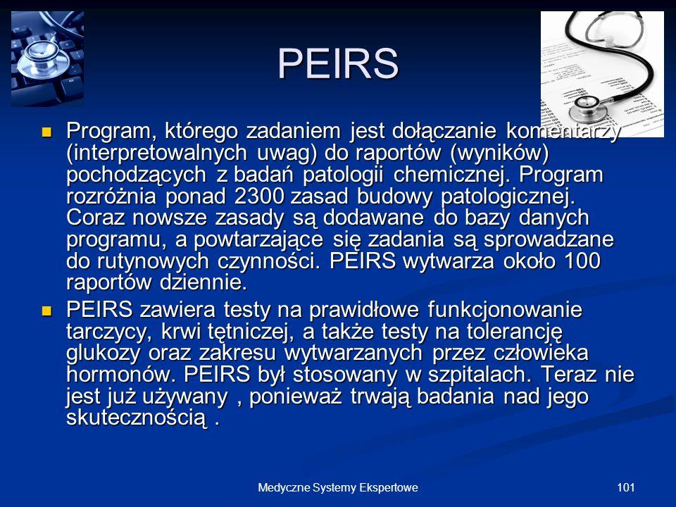 101Medyczne Systemy Ekspertowe PEIRS Program, którego zadaniem jest dołączanie komentarzy (interpretowalnych uwag) do raportów (wyników) pochodzących