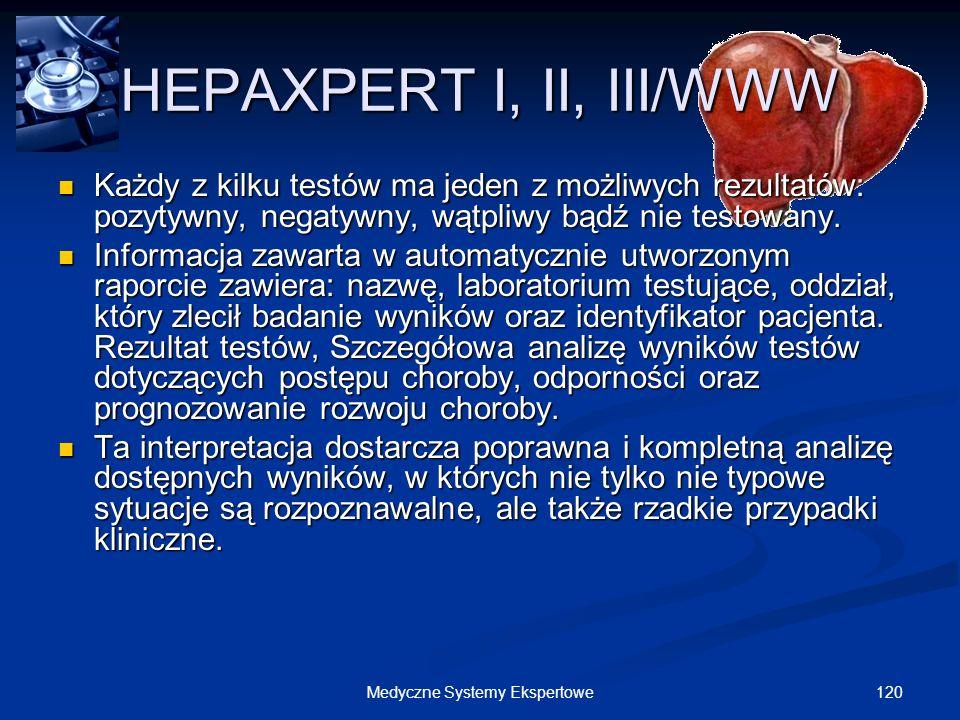 120Medyczne Systemy Ekspertowe HEPAXPERT I, II, III/WWW Każdy z kilku testów ma jeden z możliwych rezultatów: pozytywny, negatywny, wątpliwy bądź nie