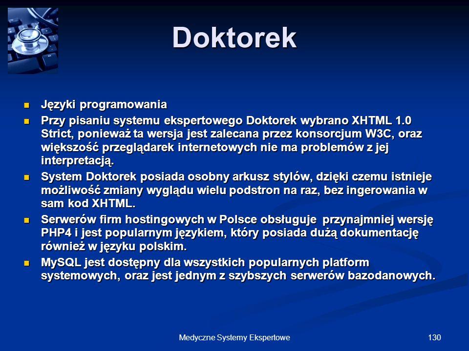 130Medyczne Systemy Ekspertowe Doktorek Języki programowania Języki programowania Przy pisaniu systemu ekspertowego Doktorek wybrano XHTML 1.0 Strict,
